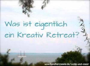 Was ist eigentlich ein Kreativ Retreat?